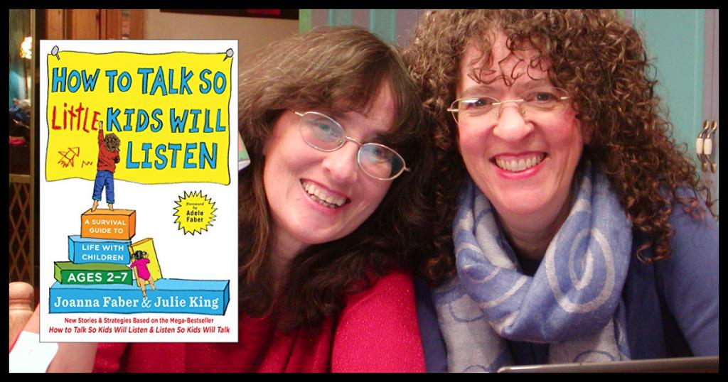 how-to-talk-so-little-kids-will-listen-julie-king-joanna-faber