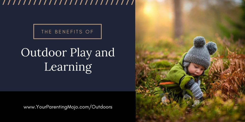 Call Of Wild Do Our Overprotected Kids >> 058 What Are The Benefits Of Outdoor Play Your Parenting Mojo