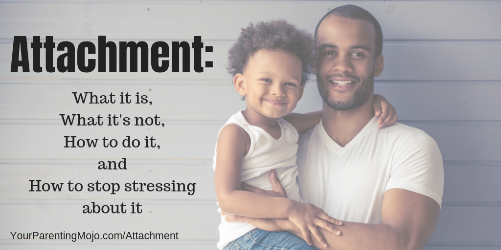 074: Attachment: What it is, what it's not, how to do it