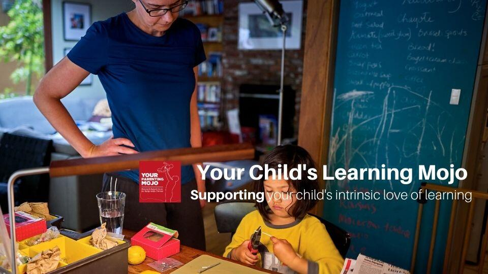 Image of mother looking at her daughter making a project. The Your Parenting Mojo logo appear on the bottom half part with text reading Your Child's Learning Mojo Supporting your child's intrinsic love of learning.